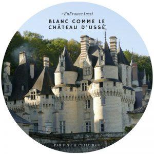 Visiter le château d'Ussé - Indre et Loire